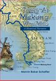 Tilting at Mekong Windmills, Marvin Baker Schaffer, 1465360360