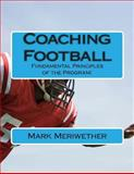 Coaching Football, Mark Meriwether, 1480040363