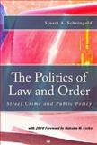 The Politics of Law and Order : Street Crime and Public Policy, Scheingold, Stuart A., 1610270363