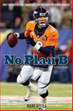 No Plan B, Mark Kiszla, 1630760366