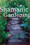 Shamanic Gardening, Melinda Joy Miller, 1934170364