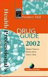 Prentice Hall Health Professional's Drug Guide 2002, Shannon, Margaret and Wilson, Billie A., 0130420360