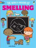 The World Around Us! Smelling, John Kurtz, 0486480364