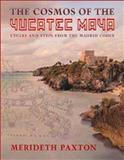 The Cosmos of the Yucatec Maya : Cycles and Steps from the Madrid Codex, Paxton, Merideth, 0826350364