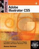 Exploring Adobe Illustrator CS5, Hartman, Annesa, 1111130361