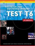 Electrical and Electronic Systems Test T6, Thomson Delmar Learning and Thomson Delmar Learning Staff, 1401820360
