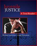 Juvenile Justice : A Text/Reader, Lawrence, Richard and Hemmens, Craig, 1412950368