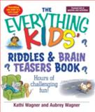 Kids Riddles and Brain Teasers Book, Kathi Wagner and Aubrey Wagner, 1593370369