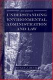 Understanding Environmental Administration and Law, Buck, Susan J., 1597260363