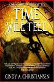Time Will Tell, Christiansen, Cindy A., 1631050362