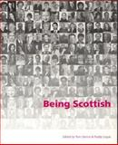 Being Scottish : Personal Reflections on Scottish Identity Today, Devine, Tom and Logue, Paddy, 1902930363