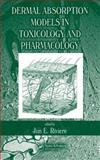 Dermal Absorption Models in Toxicology and Pharmacology, , 0415700361