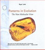 Patterns in Evolution : The New Molecular View, Lewin, Roger and Lewin, Lewin, 0716760363