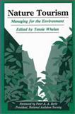 Nature Tourism : Managing for the Environment, , 1559630361
