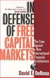 In Defense of Free Capital Markets, David F. DeRosa, 157660036X