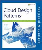 Cloud Design Patterns : Prescriptive Architecture Guidance for Cloud Applications, Homer, Alex and Sharp, John, 1621140369
