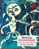 Making Connections : The Art and Life of Herbert Gentry, Tolano, Rachel, 1881450368