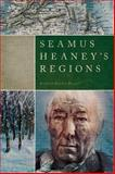 Seamus Heaney's Regions, Russell, Richard Rankin, 0268040362