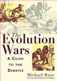 The Evolution Wars : A Guide to the Debates, Ruse, Michael, 0813530369