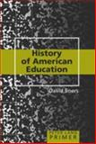 History of American Education, Boers, David, 1433100363