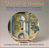 Marvels of Maiolica, Jacqueline Marie Musacchio, 1593730365