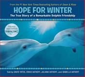 Hope for Winter - The True Story of Two Dolphins' Remarkable Friendship, David Yates and Craig Hatkoff, 0545750377