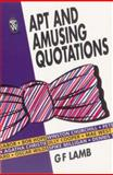 Apt and Amusing Quotations, G. F. Lamb, 0716020378