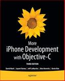 More iPhone Development with Objective C, Kim, Kevin and Horovitz, Alex, 1430260378