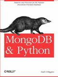 MongoDB and Python : Patterns and Processes for the Popular Document-Oriented Database, O'Higgins, Niall, 1449310370