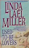 Used-to-Be Lovers, Linda Lael Miller, 1551660377