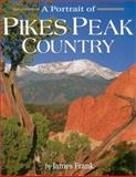 Portrait of Pikes Peak Country, James Frank and Dan Klinglesmith, 1552650375