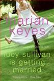 Lucy Sullivan Is Getting Married, Marian Keyes, 0060090375