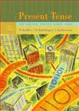 Present Tense : The United States Since 1945, Schaller, Michael and Schulzinger, Robert D., 0618170375