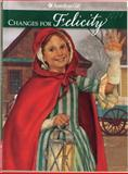 Changes for Felicity, Valerie Tripp, 156247037X