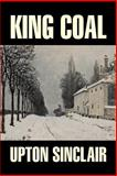 King Coal, Sinclair, Upton, 1603120378