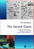 The Sacred Cause : The Europe That Was Lost - Thoughts on Central and Eastern European Modernism, Sandqvist, Tom, 3631640374
