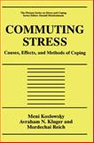 Commuting Stress : Causes, Effects, and Methods of Coping, Koslowsky, Meni and Kluger, Avraham N., 0306450372