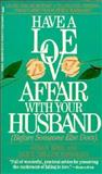 Have A Love Affair-Husband, Susan Kohl and Alice M. Bregman, 0312910371
