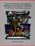 The Architecture of Computer Hardware and Systems Software, Englander, Irv, 0471310379