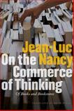 On the Commerce of Thinking : Of Books and Bookstores, Nancy, Jean-Luc, 0823230376