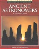 The Ancient Astronomers, Anthony F. Aveni, 0895990377