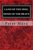 Land of the Free, Home of the Brave, Peter Marx, 150022037X