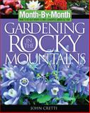 Gardening in the Rocky Mountains, John L. Cretti, 1591860377