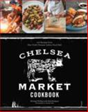 The Chelsea Market Cookbook, Michael Phillips and Rick Rodgers, 1617690376