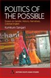 Politics of the Possible : Essays on Gender, History, Narrative, Colonial English, Sangari, Kumkum, 1843310376