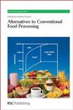 Alternatives to Conventional Food Processing, , 1849730377