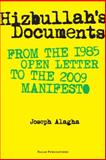 Hizbullah's Documents : From the 1985 Open Letter to the 2009 Manifesto, Alagha, Joseph, 9085550378