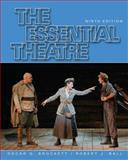 The Essential Theatre, Brockett, Oscar G. and Ball, Robert J., 0495090379