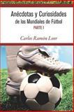 Anécdotas y Curiosidades de Los Mundiales de Fútbol, Carlos Loor, 1493600370