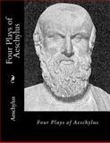 Four Plays of Aeschylus, Aeschylus, 1500690376